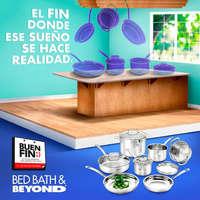 Buen Fin Bed, Bath & Beyond