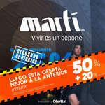 Ofertas de Martí, Hasta 50% + 20 adicional